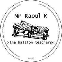 Mr. Raoul K/THE BALAFON TEACHERS 12""