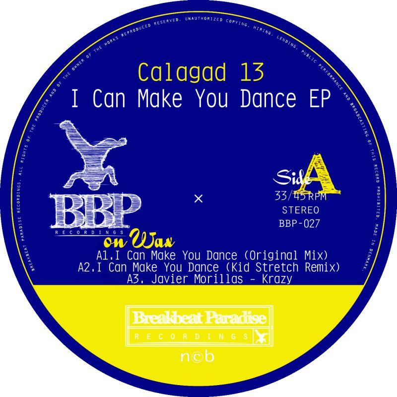 Calagad 13/I CAN MAKE YOU DANCE EP 12""