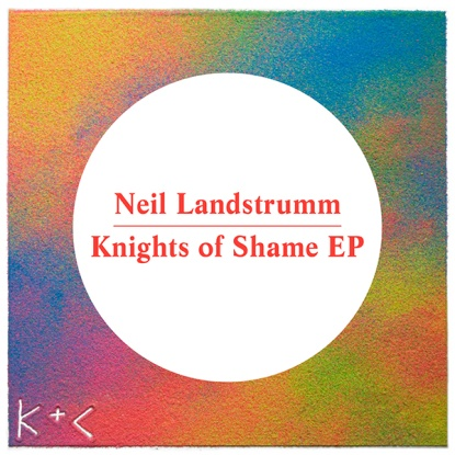 Neil Landstrumm/KNIGHTS OF SHAME EP 12""