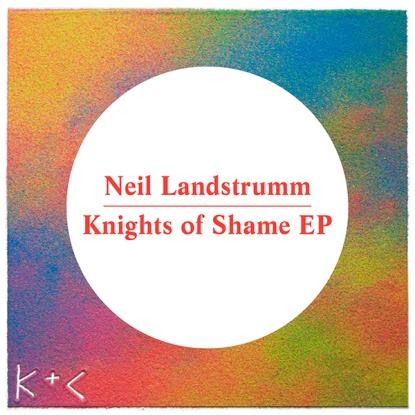 """Neil Landstrumm/KNIGHTS OF SHAME EP 12"""""""