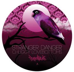 """Stranger Danger/CHUGGY LOVEBOTTOMS 12"""""""