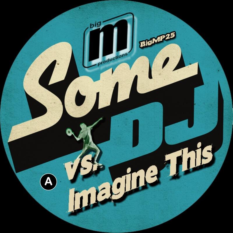 "Some DJ vs Imagine This/GET YA BODY 12"""