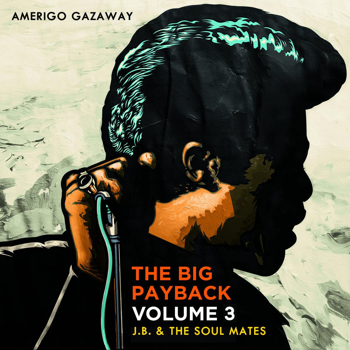 J.B. & Soul Mates/BIG PAYBACK VOL 3 LP