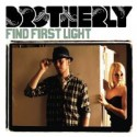 Brotherly/FIND FIRST LIGHT CD