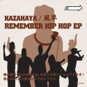 Kazahaya/REMEMBER HIP HOP 12""