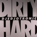 Djedjotronic/DIRTY & HARD-BOYS NOIZE 12""
