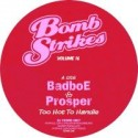 Badboe vs Prosper/BOMB STRIKES 16 12""