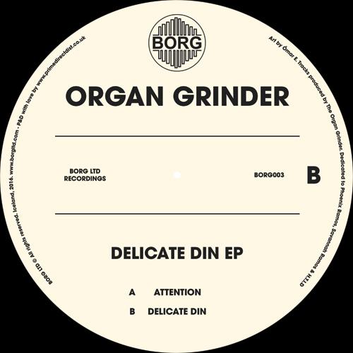 """Organ Grinder/DELICATE DIN EP 10"""""""