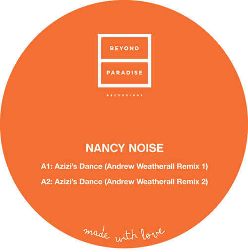 Nancy Noise/AZIZI (WEATHERALL RMX'S) 12""