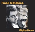 Frank Catalano/MIGHTY BURNER CD