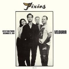 Pixies/VELOURIA: LIVE IN HOLLYWOOD LP