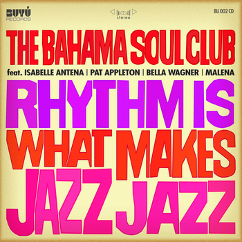 Bahama Soul Club/RHYTHM IS WHAT CD