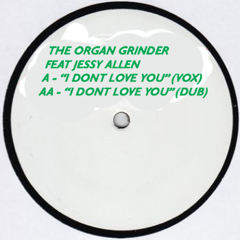 Organ Grinder/I DON'T LOVE YOU 12""