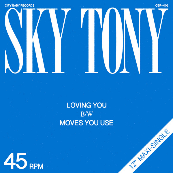 Sky Tony/LOVING YOU &  MOVES YOU USE 12""