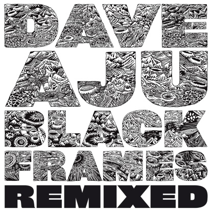 Dave Aju/BLACK FRAMES REMIXED 12""