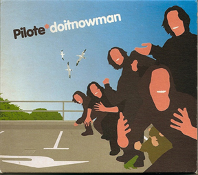 Pilote/DO IT NOW MAN CD