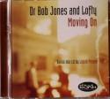 Dr. Bob Jones & Lofty/MOVING ON DCD