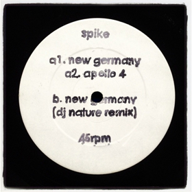 Spike/NEW GERMANY + DJ NATURE REMIX 12""