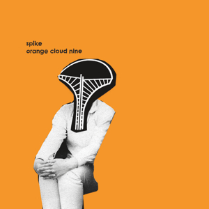 Spike/ORANGE CLOUD NINE CD