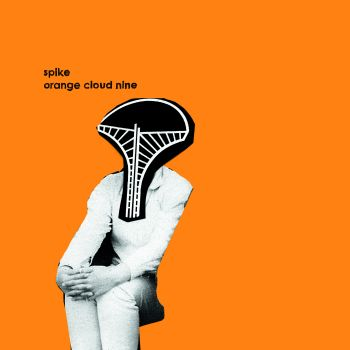 Spike/ORANGE CLOUD NINE (+DOWNLOAD) LP