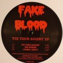 Fake Blood/FIX YOUR ACCENT EP 12""