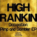 High Rankin/OCCUPATION:PIMP&GAMBLER 12""