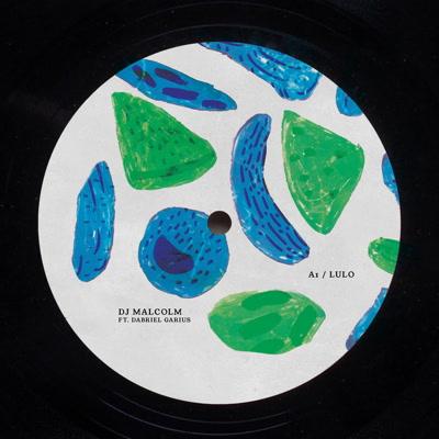"DJ Malcolm ft. Dabriel Garius/LULO 10"""
