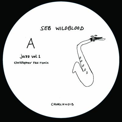 """Seb Wildblood/JAZZ VOL 1 (C. RAU RX) 12"""""""