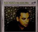 Rob Mello/NO EARS MIX -SALE PRICE- CD