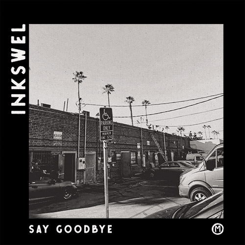Inkswel/SAY GOODBYE 12""