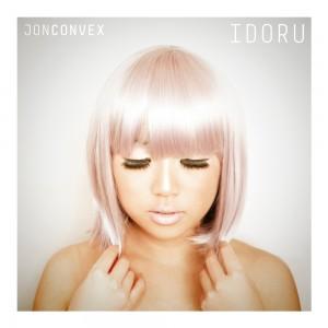 Jon Convex/IDORU CD