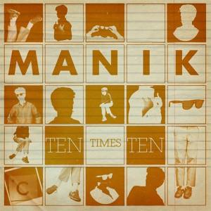 "Manik/TEN TIMES TEN 12"""