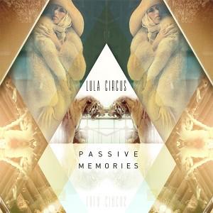 """Lula Circus/PASSIVE MEMORIES 12"""""""