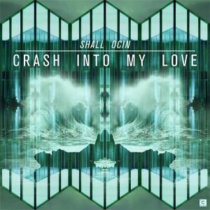"Shall Ocin/CRASH INTO MY LOVE 12"""