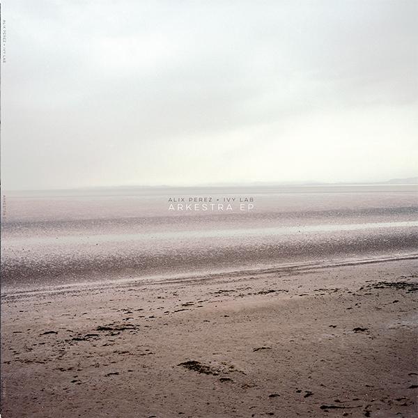 """Alix Perez & Ivy Lab/ARKESTRA EP D12"""""""