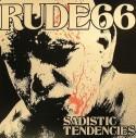 Rude 66/SADISTIC TENDENCIES DLP