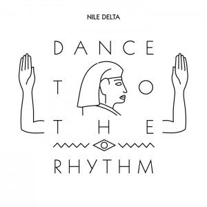 Nile Delta/DANCE TO THE RHYTHM 12""