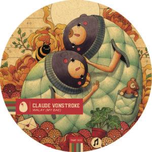 """Claude VonStroke/WALAY (MY BAE) 12"""""""