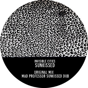 Invisible Cities/SUNKISSED 12""