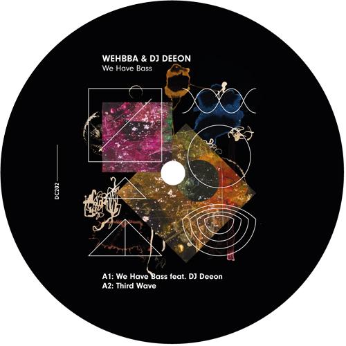 "Wehbba & DJ Deeon/WE HAVE BASS 12"""