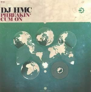 """DJ HMC/PHREAKIN - CUM ON 12"""""""