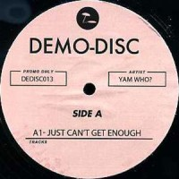 Yam Who/JUST CAN'T GET ENOUGH 12""
