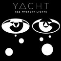 Yacht/SEE MYSTERY LIGHTS LP