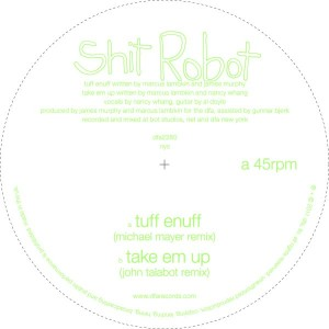 Shit Robot/TUFF ENUFF-TAKE ME UP RMX 12""