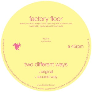 Factory Floor/TWO DIFFERENT WAYS 12""
