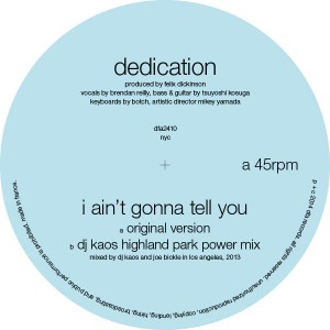 Dedication/AIN'T GONNA TELL YOU 12""