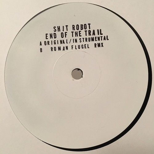 Shit Robot/END OF THE TRAIL 12""
