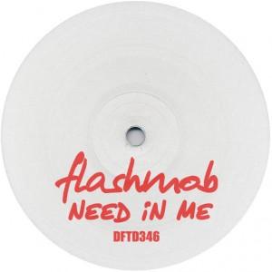 """Flashmob/NEED IN ME 12"""""""