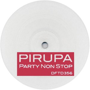 Pirupa/PARTY NON STOP HUXLEY REMIX 12""