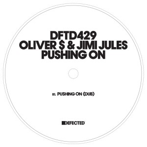 Oliver $ & Jimi Jules/PUSHING ON 12""